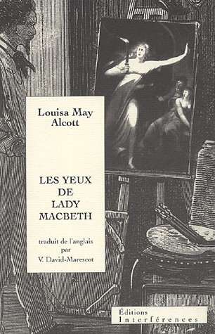 Les Yeux De Lady Macbeth  by  Louisa May Alcott