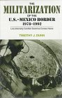 The Militarization of the U.S.-Mexico Border, 1978-1992: Low-Intensity Conflict Doctrine Comes Home