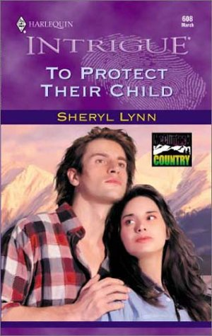 To Protect Their Child by Sheryl Lynn