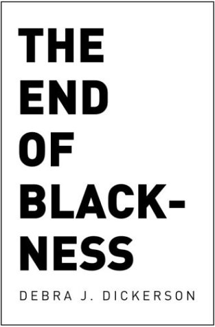 The End of Blackness by Debra J. Dickerson