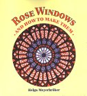 Rose Windows: And How to Make Them