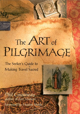 The Art of Pilgrimage by Cousineau