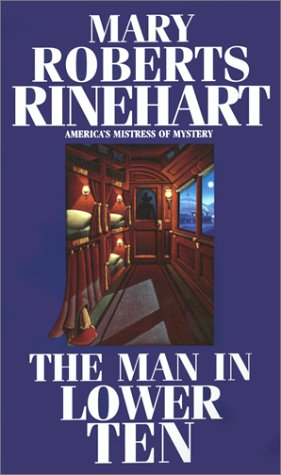 The Man in Lower Ten - Mary Roberts Rinehart