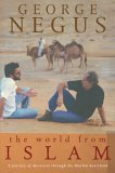 The World From Islam: A Journey Of Discovery Through The Muslim Heartland