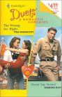 The Wrong Mr. Right / Never Say Never! (Harlequin Duets, #34)