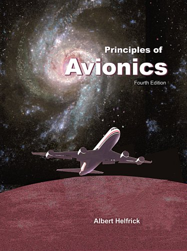 Principles of Avionics-4th Edition  by  Albert Helfrick