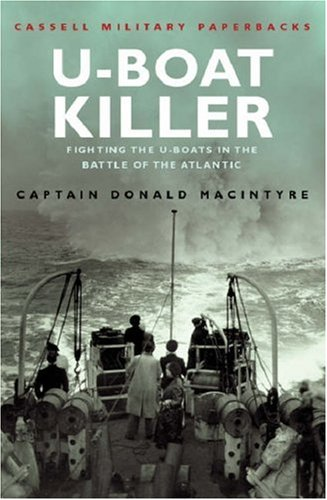 Find U-Boat Killer: Fighting The U-Boats in the Battle of the Atlantic (Cassell Military Classics) PDF