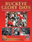 Buckeye Glory Days: The Most Memorable Games of Ohio State Football