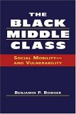 The Black Middle Class: Social Mobility--And Vulnerability