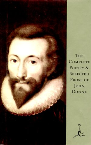 The Complete Poetry and Selected Prose of John Donne (Modern Library Series)