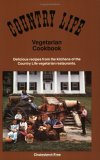 Country Life Vegetarian Cookbook: Delicious Recipes from the Kitchens of Country Life...........