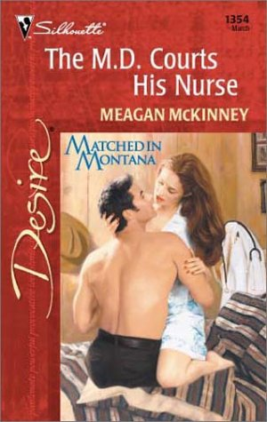 The M.D. Courts His Nurse: Matched in Montana (Matched in Montana #3)