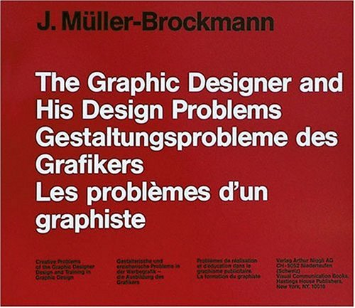 The Graphic Designers and His Design Problems by Josef Müller-Brockmann