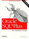 Oracle SQL*Plus: The Definitive Guide: The Definitive Guide