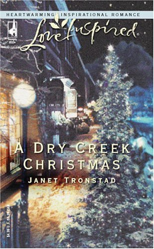 A Dry Creek Christmas by Janet Tronstad