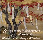 Songs Of The Woodcutter: Zen Poems Of Wang Wei And Taigu Ryokan