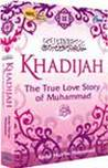 Khadijah - The True Love Story of Muhammad SAW by Abdul Mun'im Muhammad