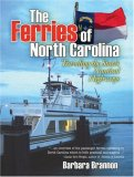 The Ferries of North Carolina: Traveling the State's Nautical Highways