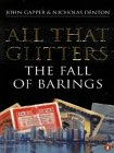 All That Glitters: The Fall Of Barings