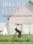 Hoosier Century: 100 Years of Photography from the Indianapolis Star and News