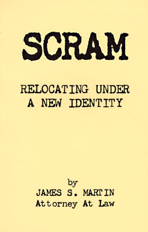 Scram: Relocating Under a New Identity
