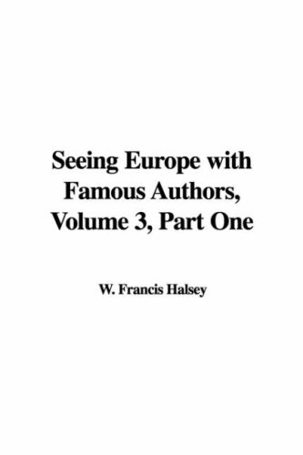 Seeing Europe With Famous Authors, Volume 3, Part One