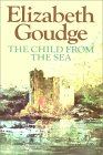 The Child From The Sea   Part 1 Of 2 by Elizabeth Goudge
