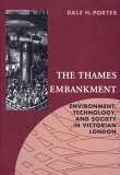 The Thames Embankment: Environment, Technology, And Society In Victorian London (Technology And The Environment (Akron, Ohio))