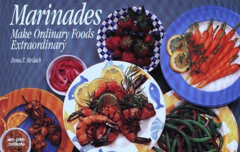 Marinades: Make Ordinary Foods Extraordinary