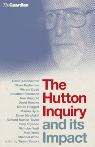 The Hutton Inquiry and Its Impact by David Aaronovitch