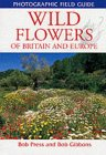 Wild Flowers of Britain and Europe: Photographic Field Guide