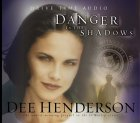 Danger In The Shadows by Dee Henderson