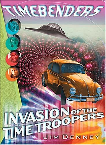 Invasion of the Time Troopers by James D. Denney
