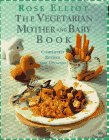 The Vegetarian Mother and Baby Book: Completely Revised and Updated