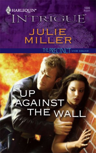 Up Against the Wall (Precinct, #5) by Julie Miller