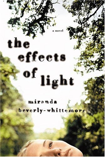 The Effects of Light by Miranda Beverly-Whittemore