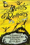 Devils & Demons: A Treasury of Fiendish Tales Old & New