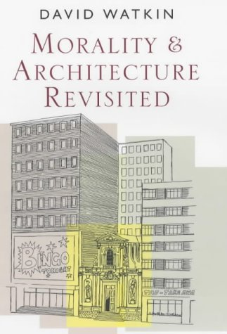 Morality and Architecture Revisited