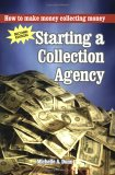 Starting a Collection Agency: How to Make Money Collecting Money