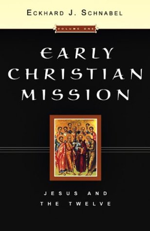 Early Christian Mission, Volume One: Jesus and the Twelve