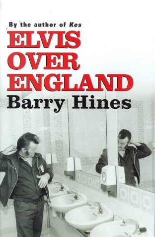 Elvis Over England by Barry Hines