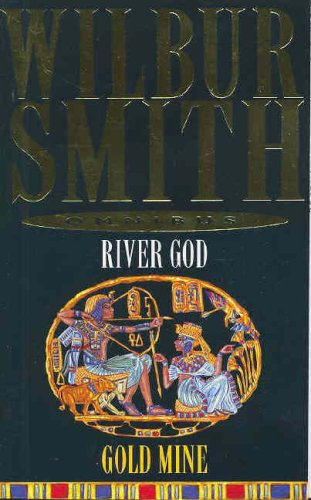 Wilbur Smith Omnibus: River God, And, Gold Mine