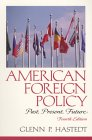American Foreign Policy: Past, Present, Future