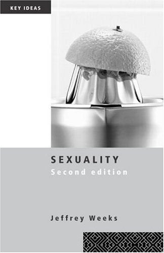 Sexuality - Key Ideas by Jeffrey Weeks