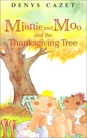 Minnie and Moo and the Thanksgiving Tree by Denys Cazet