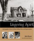 Lingering Spirit: A Photographic Tribute to Indiana's Fading, Forlorn, and Forgotten Places