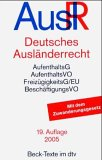 Deutsches Auslanderrecht: Die wesentlichen Vorschriften des deutschen Fremdenrechts : Textausgabe (Beck-Texte im dtv)