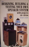 Designing, Building and Testing Your Own Speaker System -- With Projects: With Projects