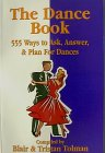 The Dance Book: 555 Ways To Ask, Answer, & Plan for Dances
