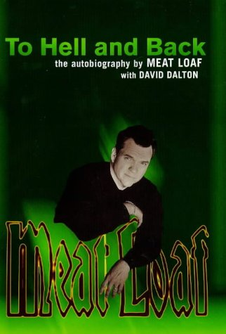 To hell and back: the autobiography by Meat Loaf